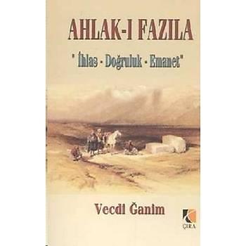 Ahlak-ý Fazýla - Vecdi Ðanim - Çýra Yayýnlarý