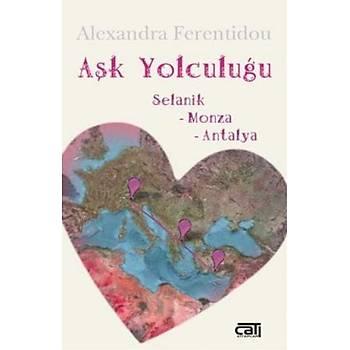 Aþk Yolculuðu - Alexandra Ferentidou - Çatý Kitaplarý