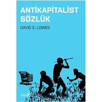 Antikapitalist Sözlük - David E. Lowes - Versus Kitap Yayýnlarý