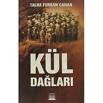 Kül Daðlarý - Talha Furkan Canan - Anatolia Kitap