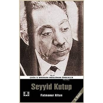 Seyyid Kutup -Fatmanur Altun -Ýlke Yayýncýlýk
