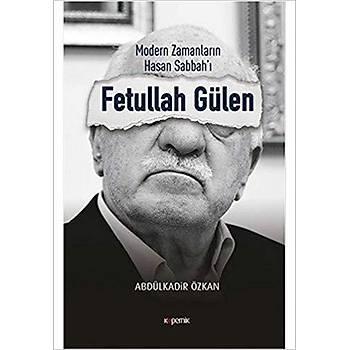 Modern Zamanlarýn Hasan Sabbah`ý: Fetullah Gülen Kopernik Kitap