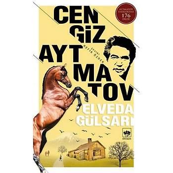 Elveda Gülsarý - Cengiz Aytmatov - Ötüken Neþriyat