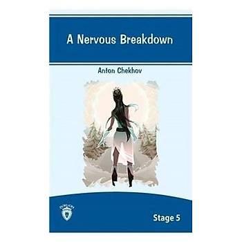 A Nervous Breakdown Ýngilizce Hikayeler Stage 5 - Anton Çehov - Dorlion Yayýnevi