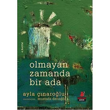 Olmayan Zamanda Bir Ada - Ayla Çýnaroðlu - Kýrmýzý Kedi