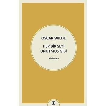 Hep Bir Þeyi Unutmuþ Gibi - Oscar Wilde - Zeplin Kitap