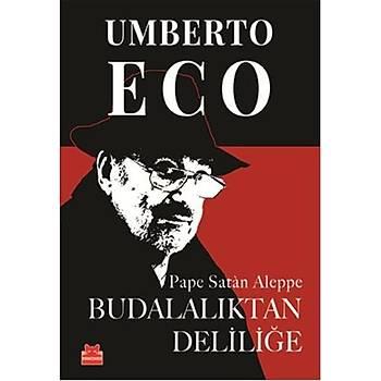 Budalalýktan Deliliðe - Umberto Eco - Kýrmýzý Kedi Yayýnevi