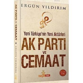 AK Parti ve Cemaat; Yeni Türkiye'nin Yeni Aktörleri - Ergün Yýldýrým -Hayat Yayýnlarý