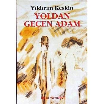 Yoldan Geçen Adam - Yýldýrým Keskin - Bilgi Yayýnevi