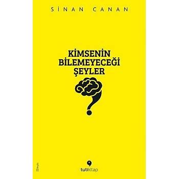 Kimsenin Bilemeyeceði Þeyler - Sinan Canan - Tuti Kitap