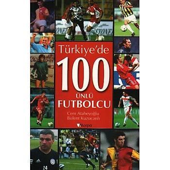 Spor Efsaneleri Dizisi Türkiyede 100 Ünlü Futbolcu