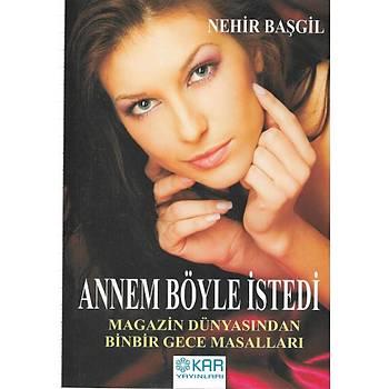 Annem Böyle Ýsted - Nehir Baþgil - Kar Yayýnlarý