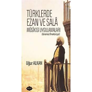 Türklerde Ezan ve Sala Musikisi Uygulamalarý - Uður Alkan