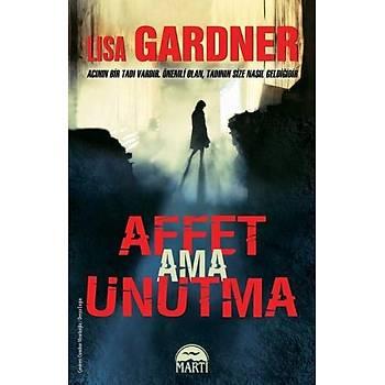 Affet Ama Unutma - Lisa Gardner - Martý Yayýnlarý