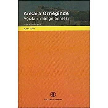 Ankara Örneðinde Aðýzlarýn Belgelenmesi - Nurettin Demir - Türk Dil Kurumu Yayýnlarý