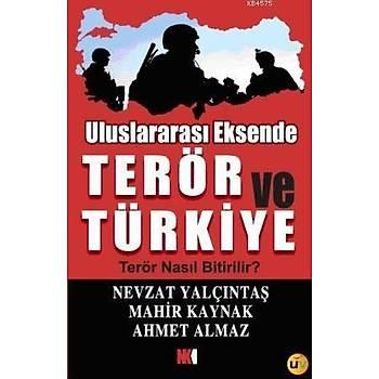 Uluslararasý Eksende Terör Ve Türkiye - Mahir Kaynak
