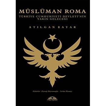 Müslüman Roma - Atılgan Bayar - Meydan Yayıncılık