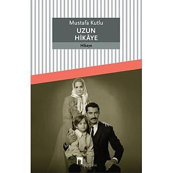 Uzun Hikaye - Mustafa Kutlu - Dergah Yayýnlarý