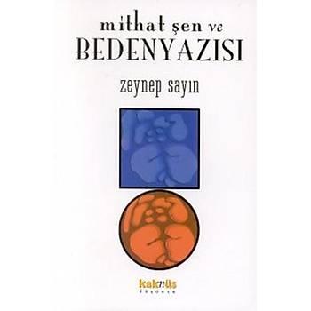 Mithat Þen ve Beden Yazýsý - Zeynep Sayýn