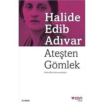 Ateþten Gömlek - Halide Edib Adývar - Can Yayýnlarý