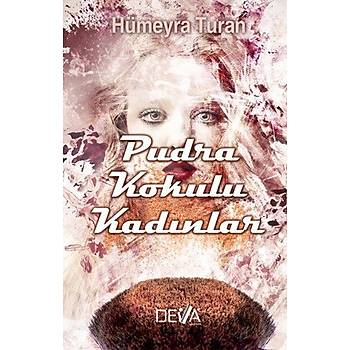 Pudra Kokulu Kadýnlar - Hümeyra Turan - Deva Yayýncýlýk