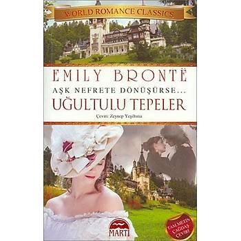 Uðultulu Tepeler - Aþk Nefrete Dönüþürse - Emily Bronte - Martý Yayýnlarý