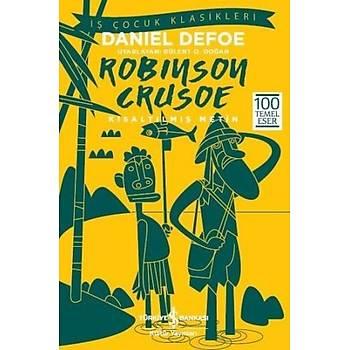 Robinson Crusoe (Kýsaltýlmýþ Metin) - Daniel Defoe - Ýþ Bankasý Kültür Yayýnlarý