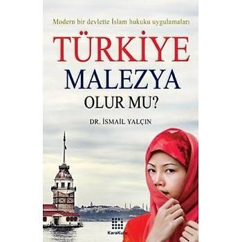 Türkiye Malezya Olur mu? - Dr. Ýsmail Yalçýn
