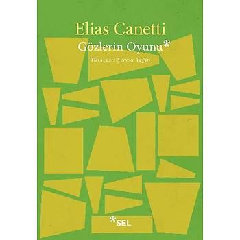 Gözlerin Oyunu - Elias Canetti - Sel Yayýncýlýk