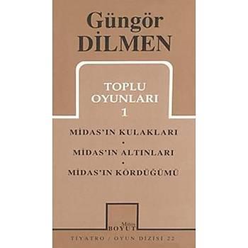 Toplu Oyunlarý 1 Midas'ýn Kulaklarý / Midas'ýn Altýnlarý / Midas'ýn Kördüðümü-Güngör Dilmen