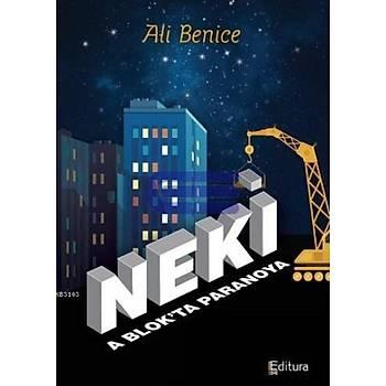 Neki / A Blokta Paranoya - Ali Benice - Editura Yayýnlarý