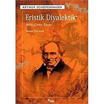 Eristik Diyalektik - Arthur Schopenhauer - Sel Yayýncýlýk