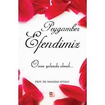 Peygamber Efendimiz (A.S) - Ramazan Ayvallý