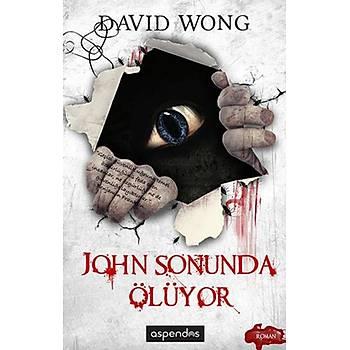 John Sonunda Ölüyor David Wong  Aspendos Yayýncýlýk