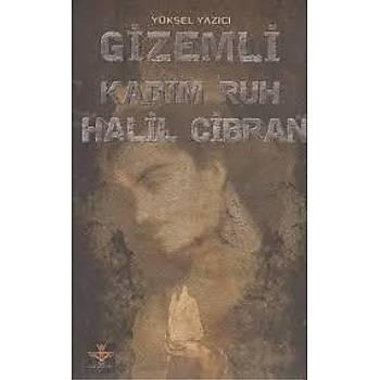 Gizemli Kadim Ruh Halil Cibran - Yüksel Yazýcý - Enki Yayýnlarý