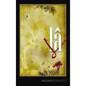 La: Sonsuzluk Hecesi - Nazan Bekiroðlu - Timaþ Yayýnlarý
