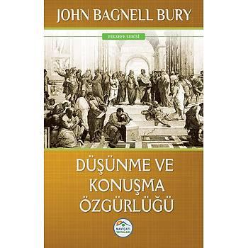 Düþünme ve Konuþma Özgürlüðü - John Bagnell Bury - Maviçatý Yayýnlarý