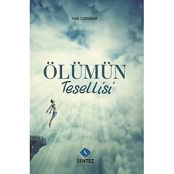 Ölümün Tesellisi - Halil Çýkrýklar - Sentez Yayýnlarý