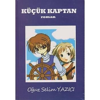 Küçük Kaptan - Oðuz Selim Yazýcý - Özlem Yayýnevi