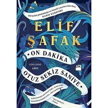 On Dakika Otuz Sekiz Saniye - Elif Þafak - Doðan Kitap