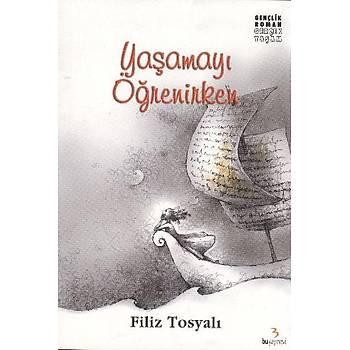 Yaþamayý Öðrenirken - Filiz Tosyalý - Bu Yayýnevi