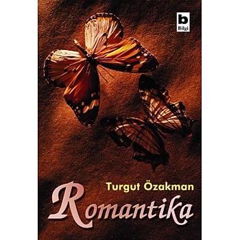 Romantika - Turgut Özakman - Bilgi Yayýnevi