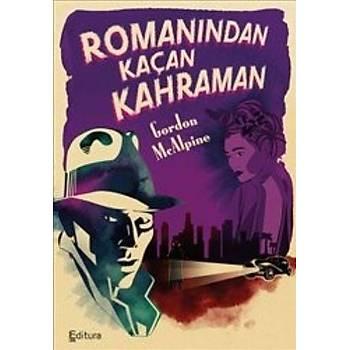 Romanýndan Kaçan Kahraman - Gordon McAlpine