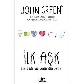 Ýlk Aþk - John Green - Pegasus Yayýnlarý