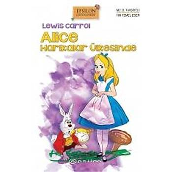 Alice Harikalar Ülkesinde - Lewis Carroll - Epsilon Yayýnevi
