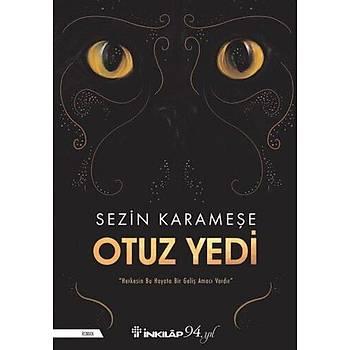 Otuz Yedi - Sezin Karameþe - Ýnkýlap Kitabevi