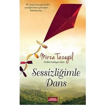 Sessizliðimle Dans - Mirza Tazegül - Libros Yayýnlarý