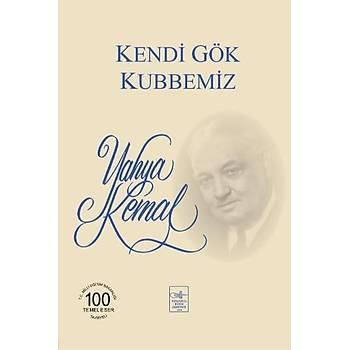 Kendi Gök Kubbemiz - Yahya Kemal Beyatlý - Fetih Cemiyeti Yayýnlarý