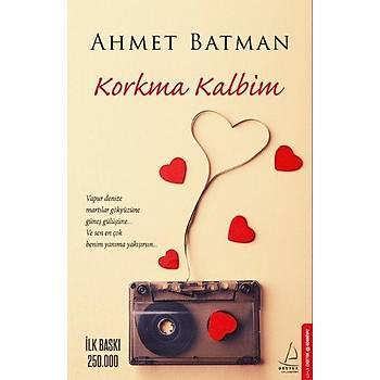 Korkma Kalbim - Ahmet Batman - Destek Yayýnlarý