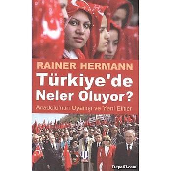 Türkiyede Neler Oluyor? / Rainer Hermann / Ufuk Kitaplarý